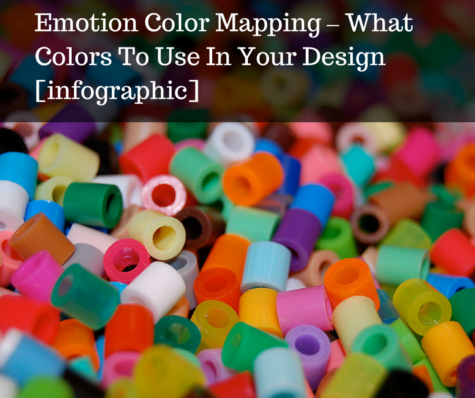 Emotion Color Mapping – What Colors To Use In Your Design